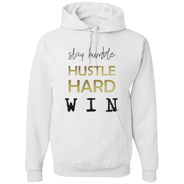 STAY HUMBLE. HUSTLE HARD. WIN.